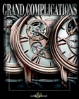 Grand Complications : High Quality Watchmaking v. 5 - Book