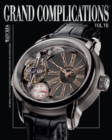 Grand Complications : High Quality Watchmaking v. 7 - Book