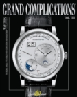Grand Complications Volume VIII : High Quality Watchmaking - Book