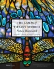 The Lamps of Tiffany Studios, The : Nature Illuminated - Book