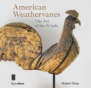 American Weathervanes : The Art of the Winds - Book