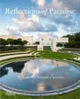 Reflections of Paradise  The Gardens of Fernando Caruncho : The Gardens of Fernando Caruncho - Book