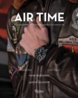 Air Time : Watches Inspired by Aviation, Aeronautics, and Pilots - Book