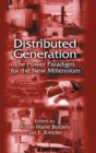 Distributed Generation : The Power Paradigm for the New Millennium - Book