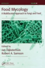Food Mycology : A Multifaceted Approach to Fungi and Food - Book
