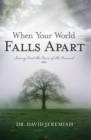 When Your World Falls Apart : See Past the Pain of the Present - Book