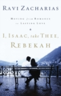 I, Isaac, Take Thee, Rebekah : Moving from Romance to Lasting Love - Book