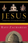Jesus Among Other Gods : The Absolute Claims of the Christian Message - Book