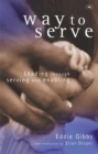 Way to Serve : Leading through Serving and Enabling - Book