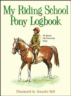 My Riding School Pony Logbook : All About My Favourite Pony - Book