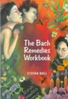 The Bach Remedies Workbook - Book