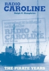 Radio Caroline : The Pirate Years (New Edition) - Book