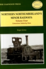 Northern Northumberland's Minor Railways : Limestone Industry Lines Volume 4 - Book
