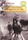 Industrial Tramways of the Vale of Llangollen - Book