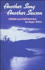 Another Song, Another Season : Poems and Portrayals - Book