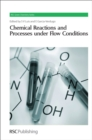 Chemical Reactions and Processes under Flow Conditions - Book