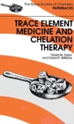 Trace Elements Medicine and Chelation Therapy - Book