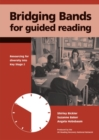 Bridging Bands for Guided Reading : Resourcing for diversity into Key Stage 2 - Book