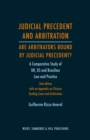Judicial Precedent and Arbitration - Are Arbitrators Bound by Judicial Precedent? : A Comparative Study of UK, US and Brazilian Law and Practice - Book