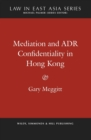 Mediation and ADR Confidentiality in Hong Kong - Book
