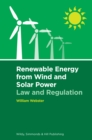 Renewable Energy from Wind and Solar Power: Law and Regulation - Book