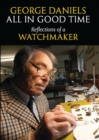 All in Good Time : Reflections of a Watchmaker - Book
