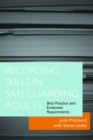 Recording Skills in Safeguarding Adults : Best Practice and Evidential Requirements - eBook