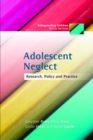 Adolescent Neglect : Research, Policy and Practice - eBook
