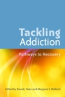 Tackling Addiction : Pathways to Recovery - eBook
