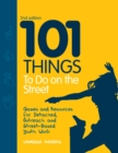 101 Things to Do on the Street : Games and Resources for Detached, Outreach and Street-Based Youth Work Second Edition - eBook