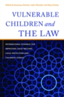 Vulnerable Children and the Law : International Evidence for Improving Child Welfare, Child Protection and Children's Rights - eBook