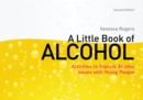 A Little Book of Alcohol : Activities to Explore Alcohol Issues with Young People - eBook