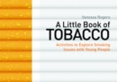 A Little Book of Tobacco : Activities to Explore Smoking Issues with Young People - eBook