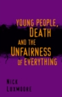 Young People, Death and the Unfairness of Everything - eBook
