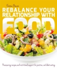 Rebalance Your Relationship with Food : Reassuring recipes and nutritional support for positive, confident eating - eBook