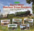South West Heritage Steam Railways : A History and Guide - Book