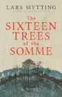 The Sixteen Trees of the Somme - Book