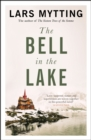 The Bell in the Lake : The Sister Bells Trilogy Vol. 1: The Times Historical Fiction Book of the Month - Book