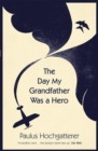 The Day My Grandfather Was a Hero - Book