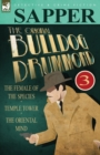 The Original Bulldog Drummond : 3-The Female of the Species, Temple Tower & the Oriental Mind - Book
