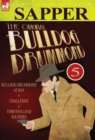 The Original Bulldog Drummond : 5-Bulldog Drummond at Bay, Challenge & Thirteen Lead Soldiers - Book