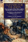 Gunners for the Union : Two Accounts of the Ohio Artillery During the American Civil War - Book