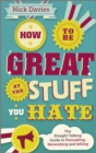 How to Be Great at The Stuff You Hate - eBook