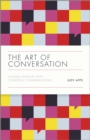 The Art of Conversation : Change Your Life with Confident Communication - Book