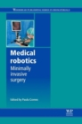 Medical Robotics : Minimally Invasive Surgery - Book