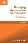FASTtrack: Managing Symptoms in the Pharmacy : Third Edition - Book