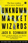 Unknown Market Wizards : The best traders you've never heard of - Book