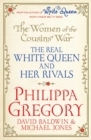 The Women of the Cousins'  War : The Real White Queen And Her Rivals - eBook