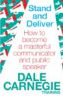 Stand and Deliver : How to become a masterful communicator and public speaker - Book