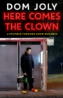 Here Comes The Clown : A Stumble Through Show Business - eBook